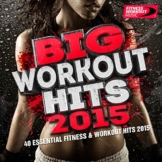 Big Workout Hits 2015 – 40 Essential Fitness & Workout Hits (Perfect for Jogging, Running, Gym and Weight Loss) - 1