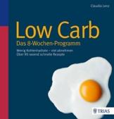 Low Carb - Das 8-Wochen-Programm: Wenig Kohlenhydrate - viel abnehmen - 1